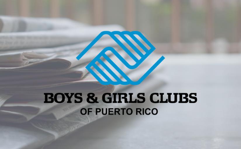Boys & Girls Clubs de Puerto Rico habilita sección Centro de Noticias